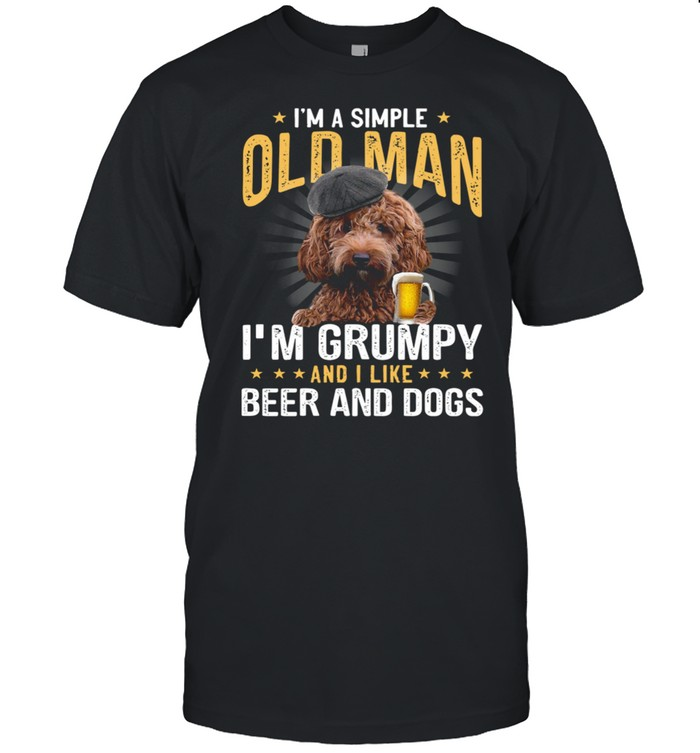 Cockapoo Puppies I'm A Simple Old Man I'm Grumpy And I Like Beer And Dogs shirt Classic Men's T-shirt