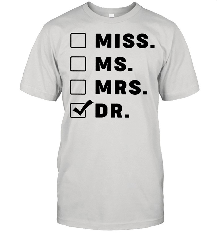 Miss ms mrs dr shirt Classic Men's T-shirt