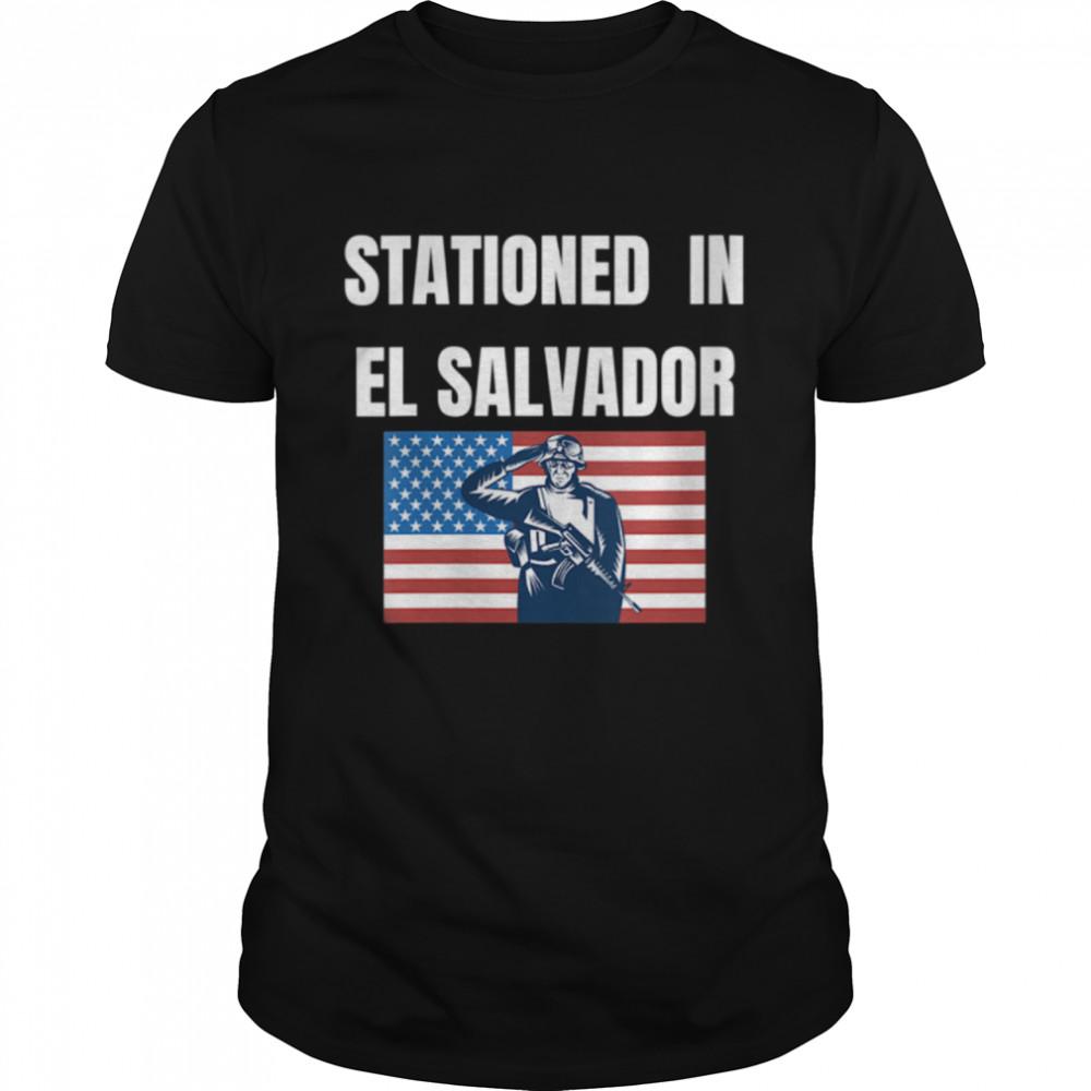 Stationed In El Salvador shirt Classic Men's T-shirt