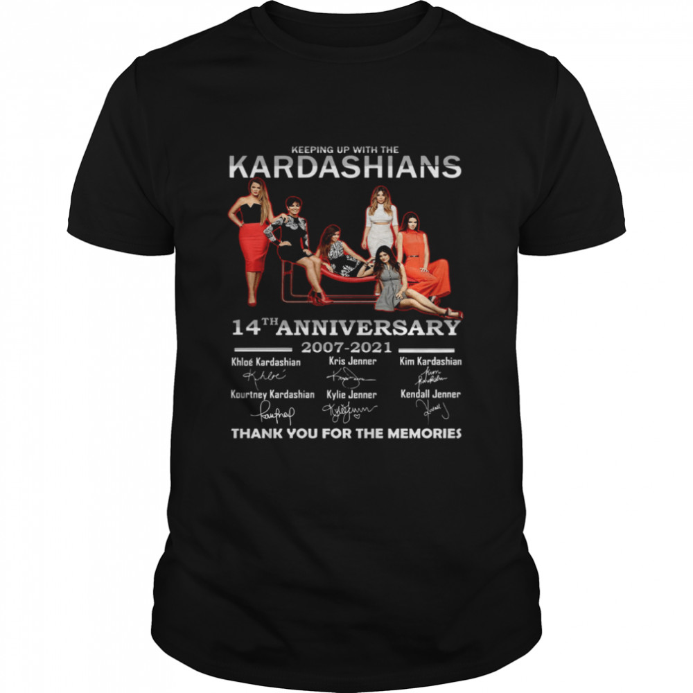 Keeping Up With The Kardashians 14th Anniversary 2007 2021 Signatures Thank You For The Memories  Classic Men's T-shirt
