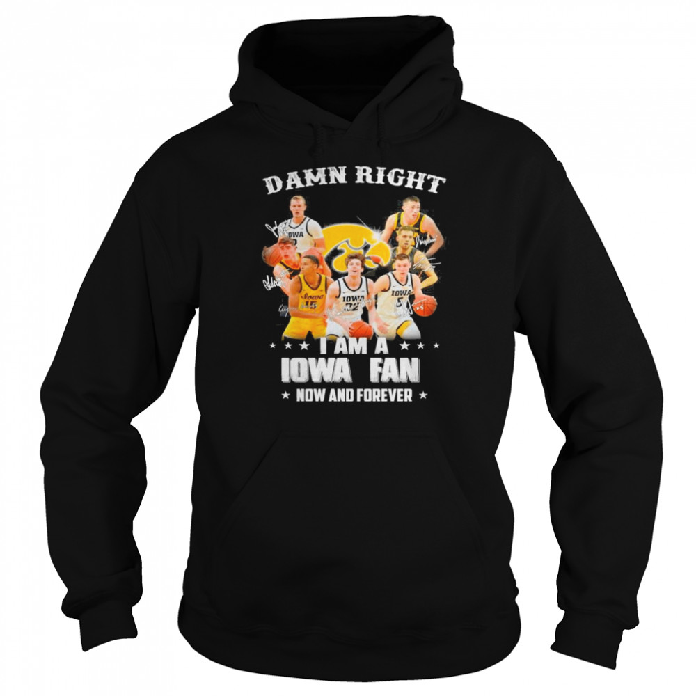 the iowa hawkeyes team football damn right i am a iowa fan now and forever signatures shirt unisex hoodie