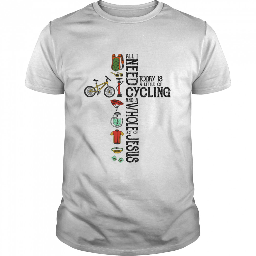 All I need today is a little of cycling and a whole lot of jesus shirt Classic Men's T-shirt