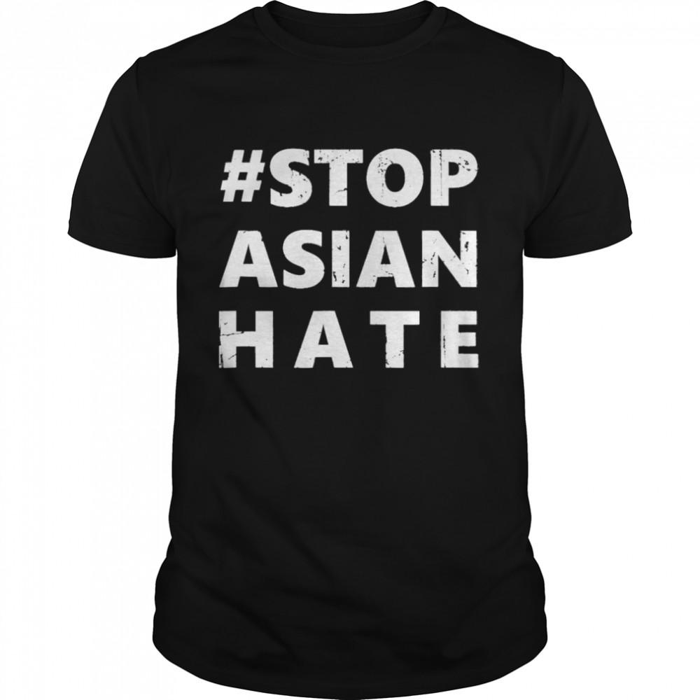 Stop Asian Hate  Anti Asian Racism AAPI Awareness Sign  Classic Men's T-shirt