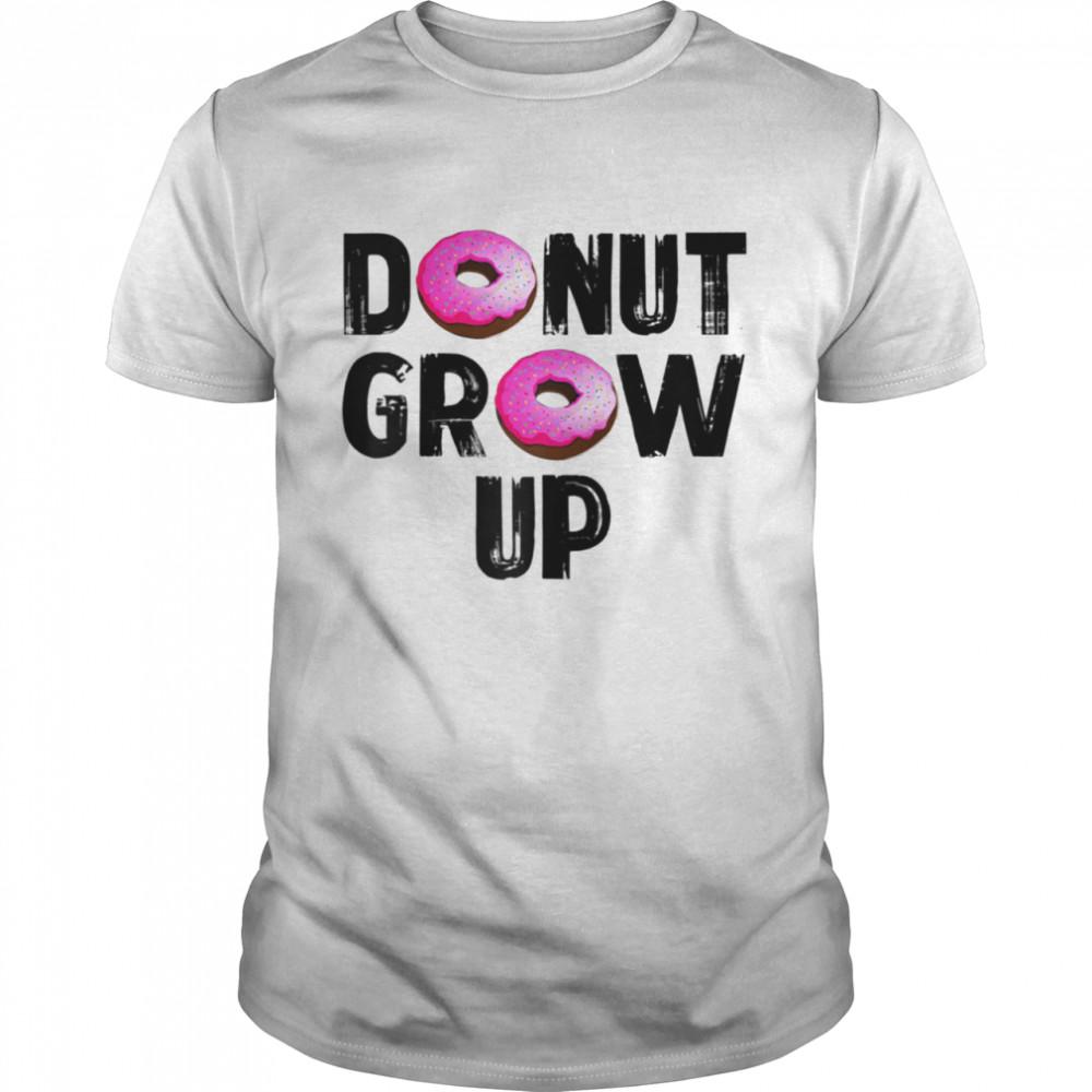Donut Grow Up Foodie Doughnuts shirt Classic Men's T-shirt