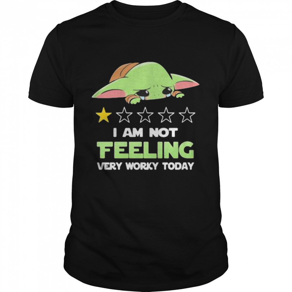 Recommend I Am Not Feeling Very Worky Today Baby Yoda Cry  Classic Men's T-shirt