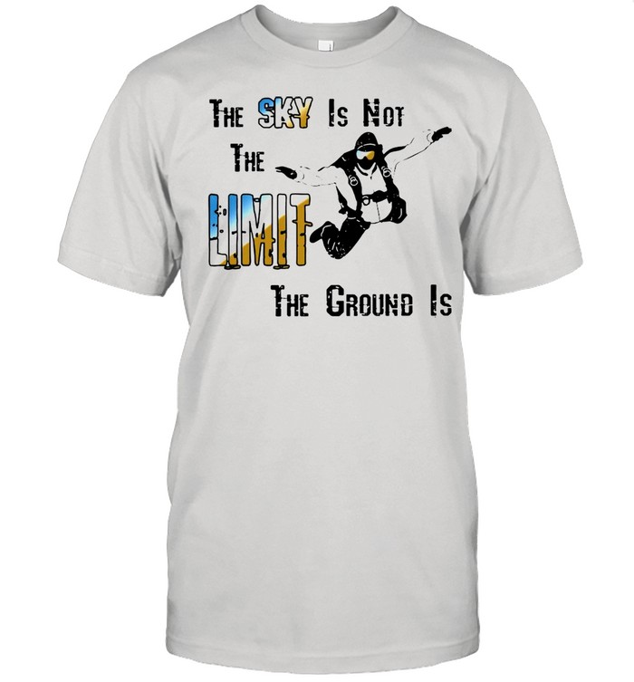 The sky is not the limit the groud is shirt Classic Men's T-shirt