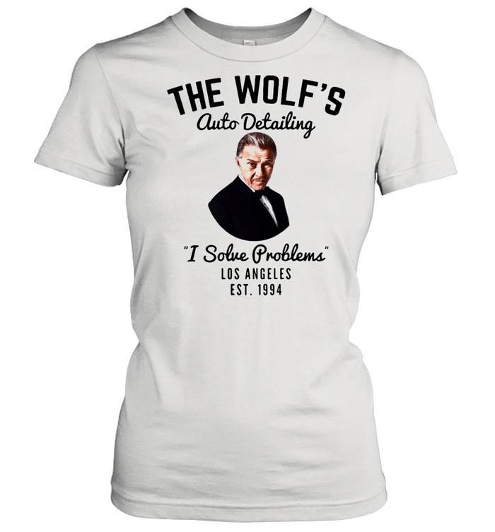 the wolfs auto detailing i solve problem los angeles est 1994 shirt classic womens t shirt