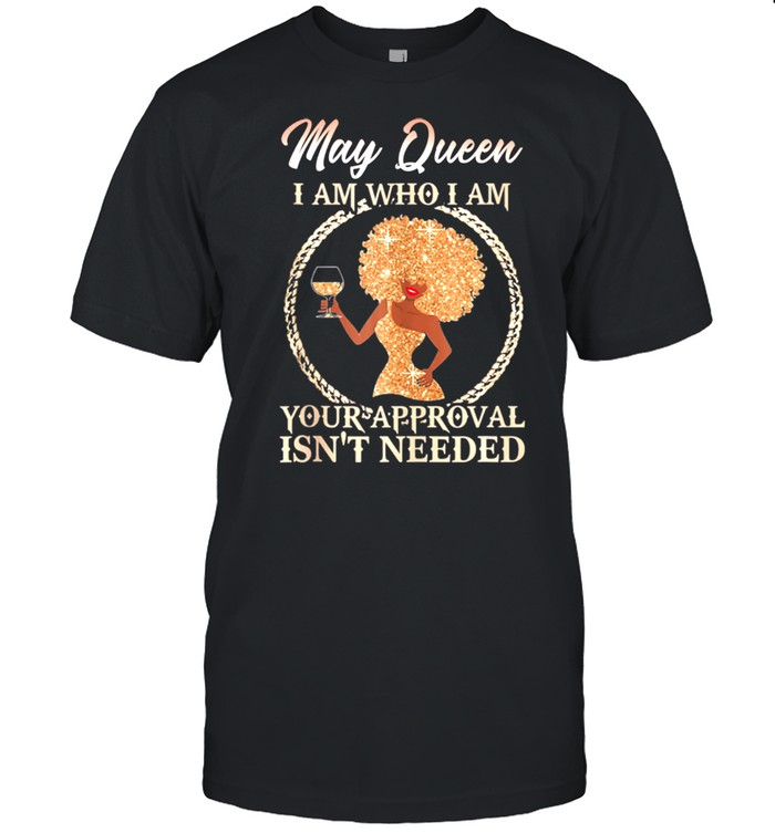 May Queen's I Am who I Am Girl Queen Born in May shirt Classic Men's T-shirt
