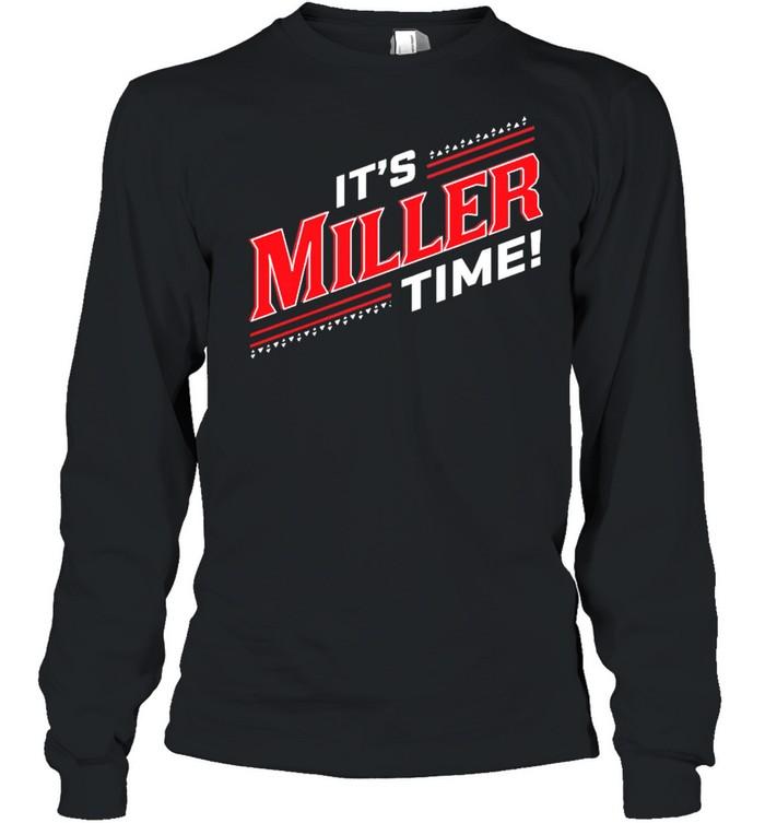 Its Miller Time Cincinnati shirt Long Sleeved T-shirt