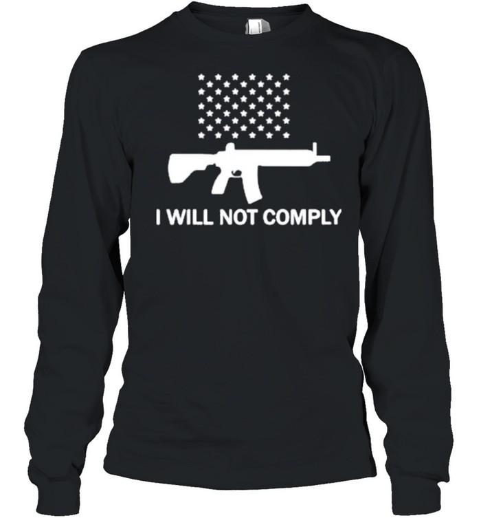 gun i will not comply stars shirt long sleeved t shirt