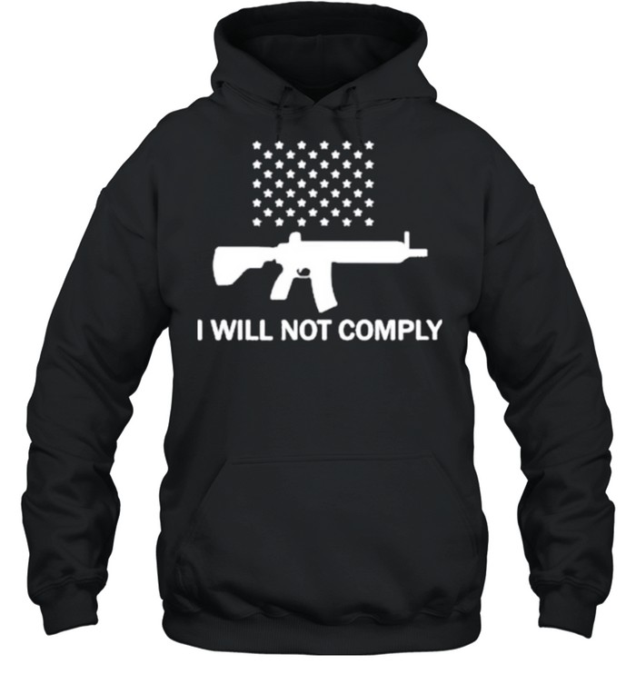 gun i will not comply stars shirt unisex hoodie