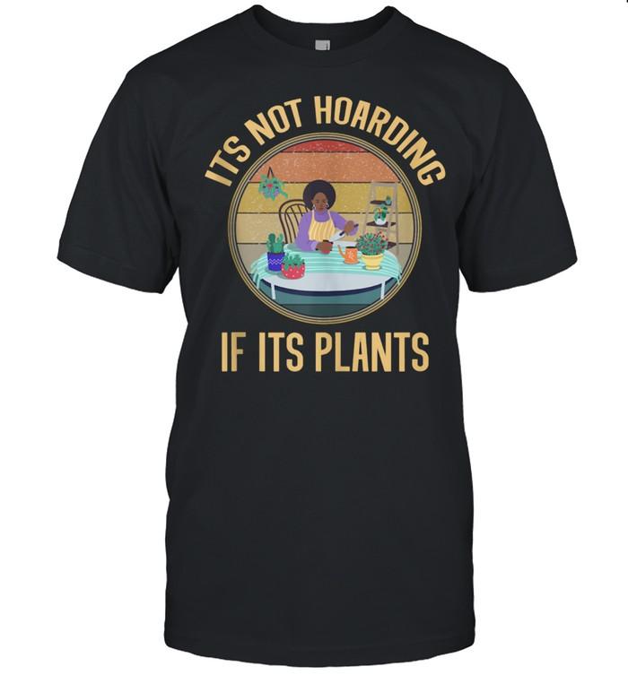 Its Not Hoarding If It's Plants Gardening shirt Classic Men's T-shirt