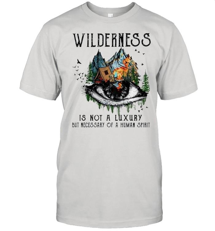 Camping Wilderness is not a luxury but necessity of a human spirit shirt Classic Men's T-shirt
