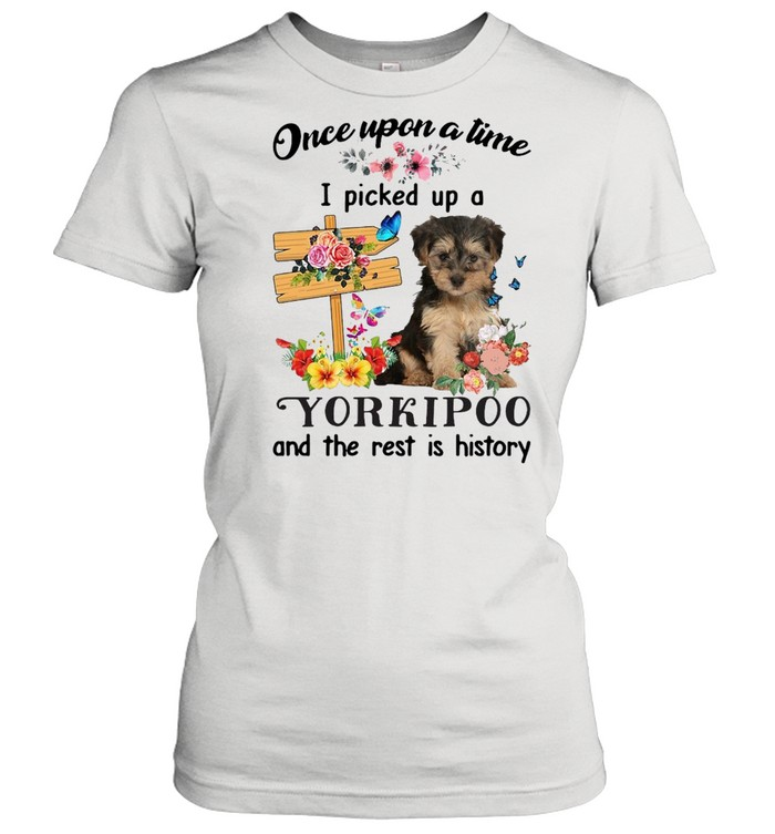 dog once upon a time i picked up a yorkipoo and the rest is history t shirt classic womens t shirt