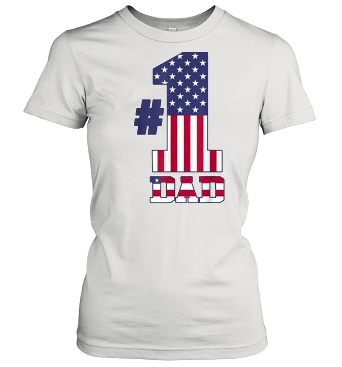 fathers day patriotic number 1 dad american flag t classic womens t shirt