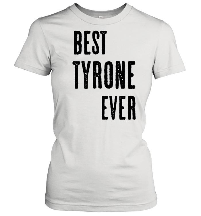 best tyrone ever cute name shirt classic womens t shirt