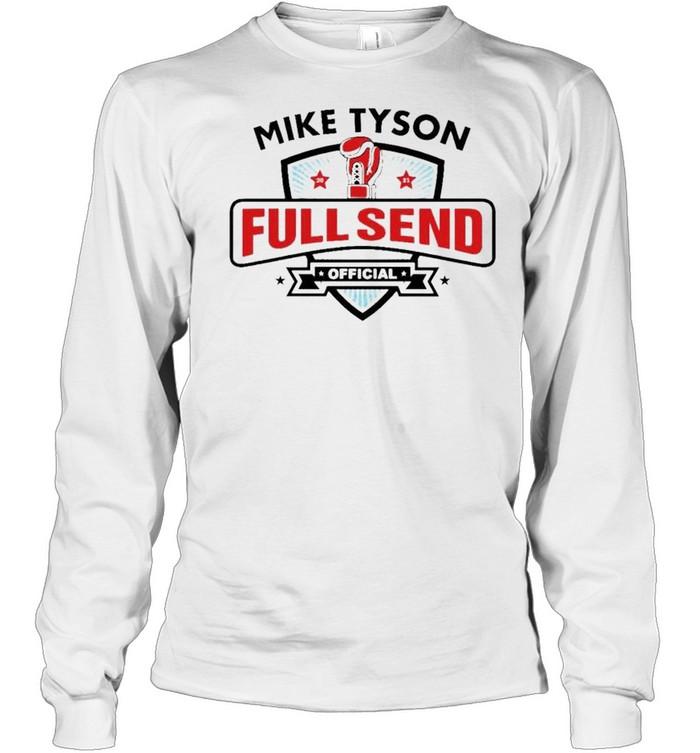Mike Tyson x Full Send official shirt Long Sleeved T-shirt