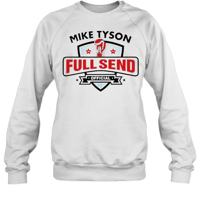 Mike Tyson x Full Send official shirt Unisex Sweatshirt