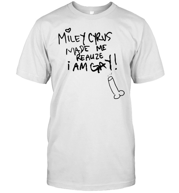 Miley Cyrus Made Me Realize I Am Gay T- Classic Men's T-shirt