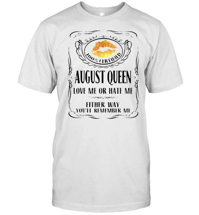 100 Certified August Queen Love Me Or Hate Me T- Classic Men's T-shirt