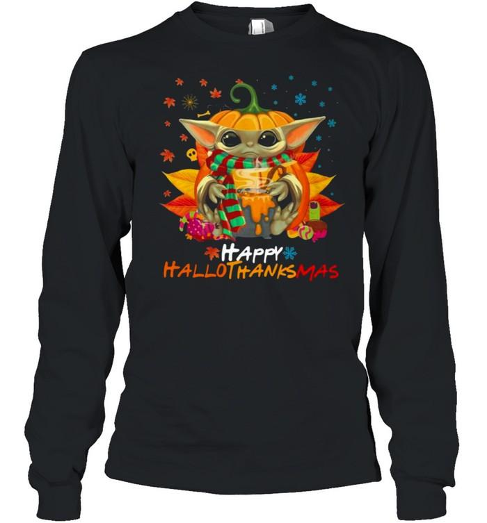 Baby Yoda Hug Pumpkin Happy Hallothanksmas  Long Sleeved T-shirt