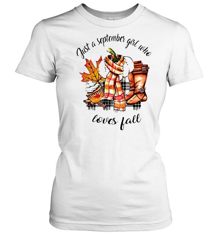 Just a september girl who loves fall shirt Classic Women's T-shirt