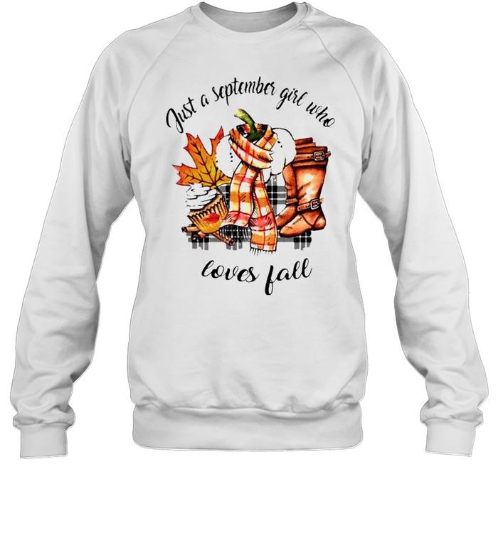 Just a september girl who loves fall shirt Unisex Sweatshirt
