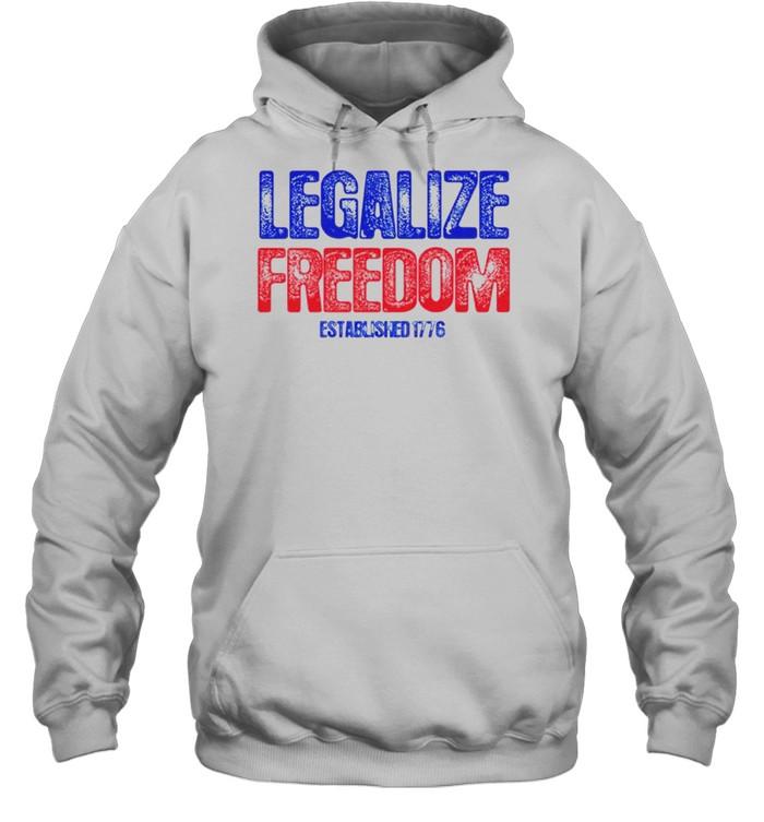 Legalize freedom established 1776 shirt Unisex Hoodie