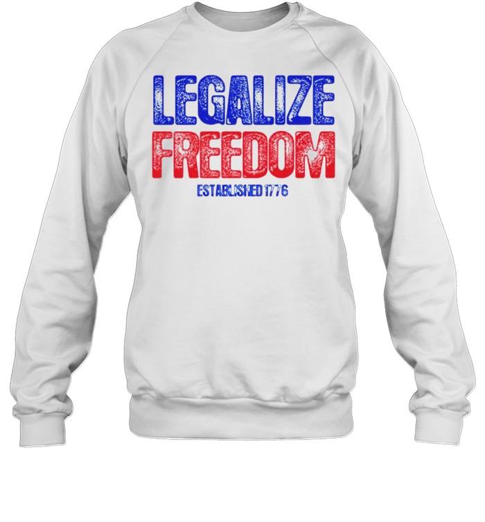 Legalize freedom established 1776 shirt Unisex Sweatshirt