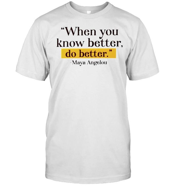 Maya Angelou when you know better do better shirt Classic Men's T-shirt