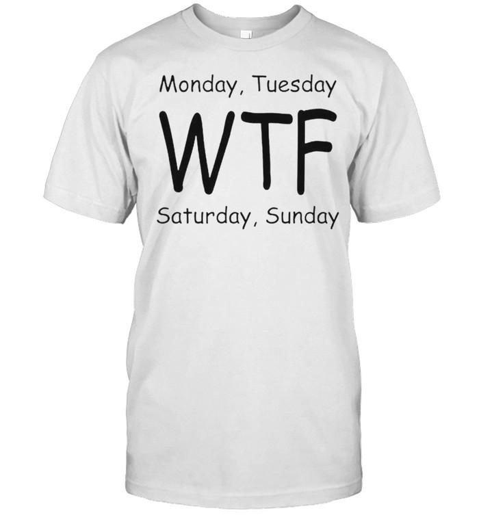 Monday tuesday WTF saturday sunday shirt Classic Men's T-shirt