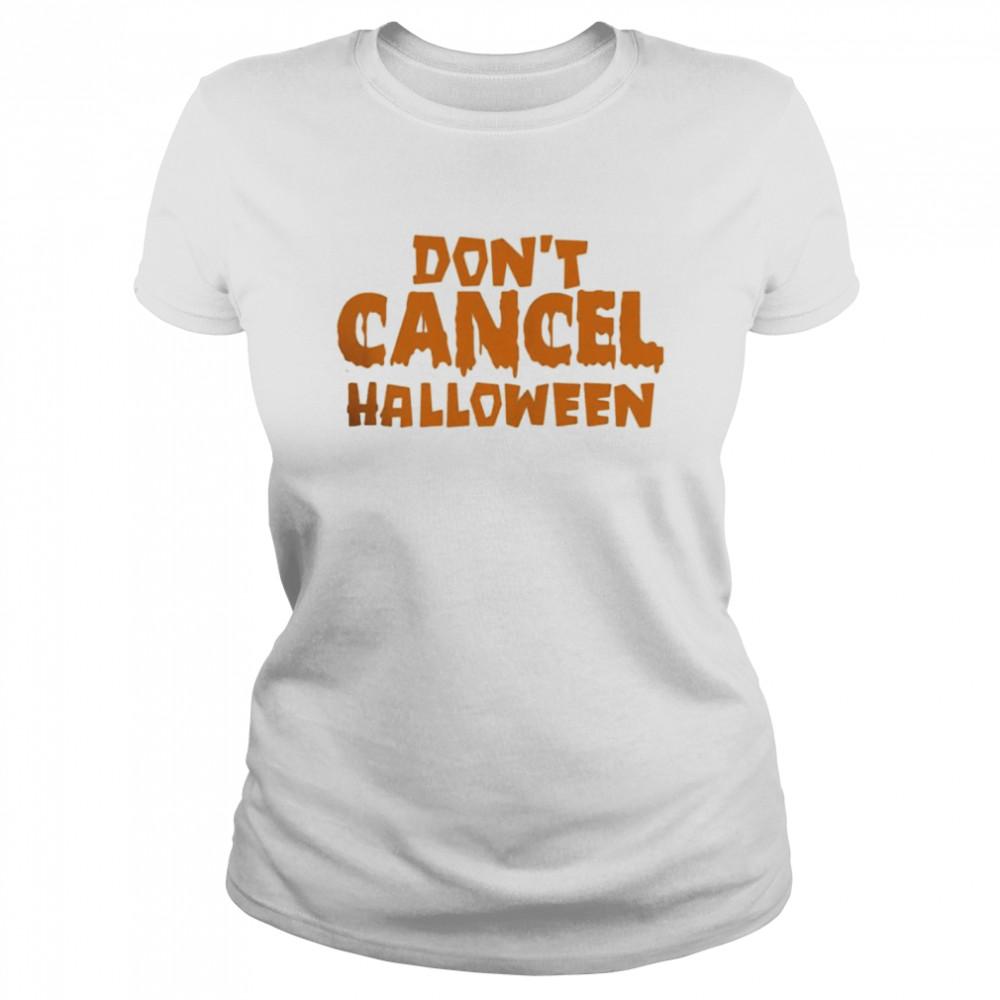 Don't Cancel Halloween 2021  Classic Women's T-shirt