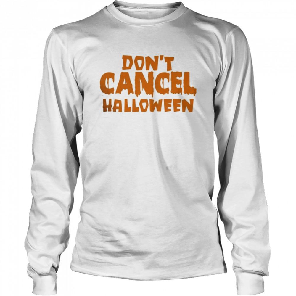 Don't Cancel Halloween 2021  Long Sleeved T-shirt