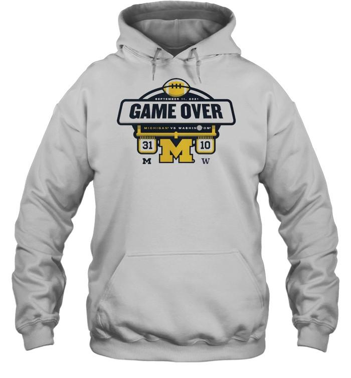 The Michigan Wolverines vs Washington Huskies Game Over 2021 Football Score T- Unisex Hoodie