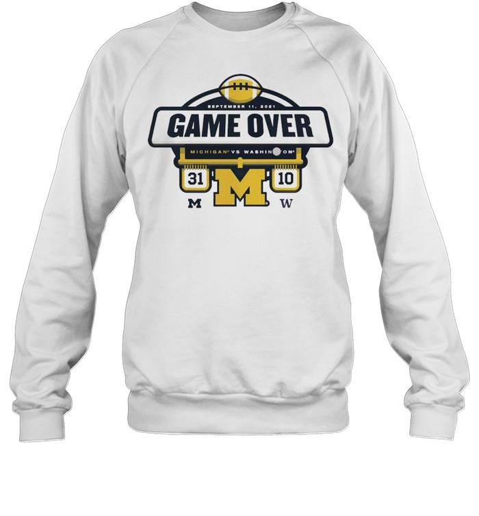 The Michigan Wolverines vs Washington Huskies Game Over 2021 Football Score T- Unisex Sweatshirt