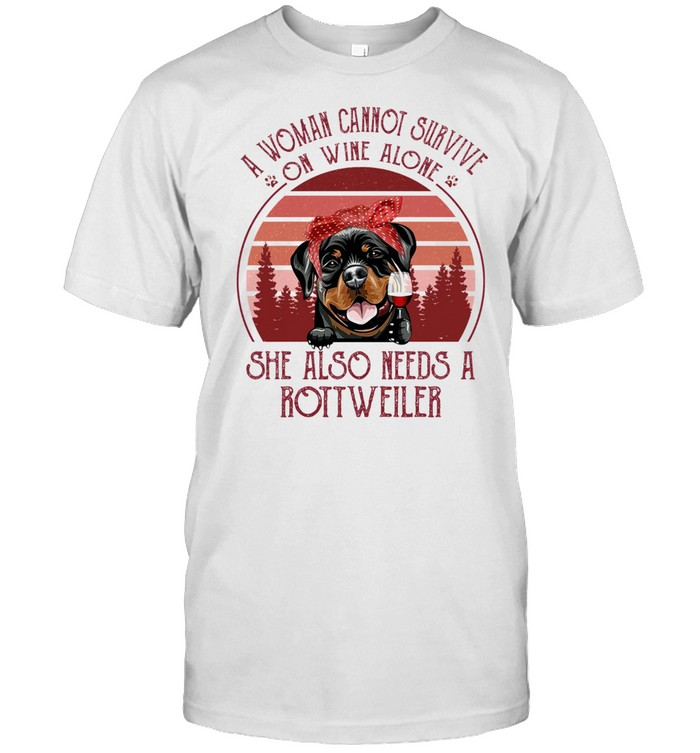 A Woman Cannot Survive On Wine Alone She Also Needs A Rottweiler shirt Classic Men's T-shirt
