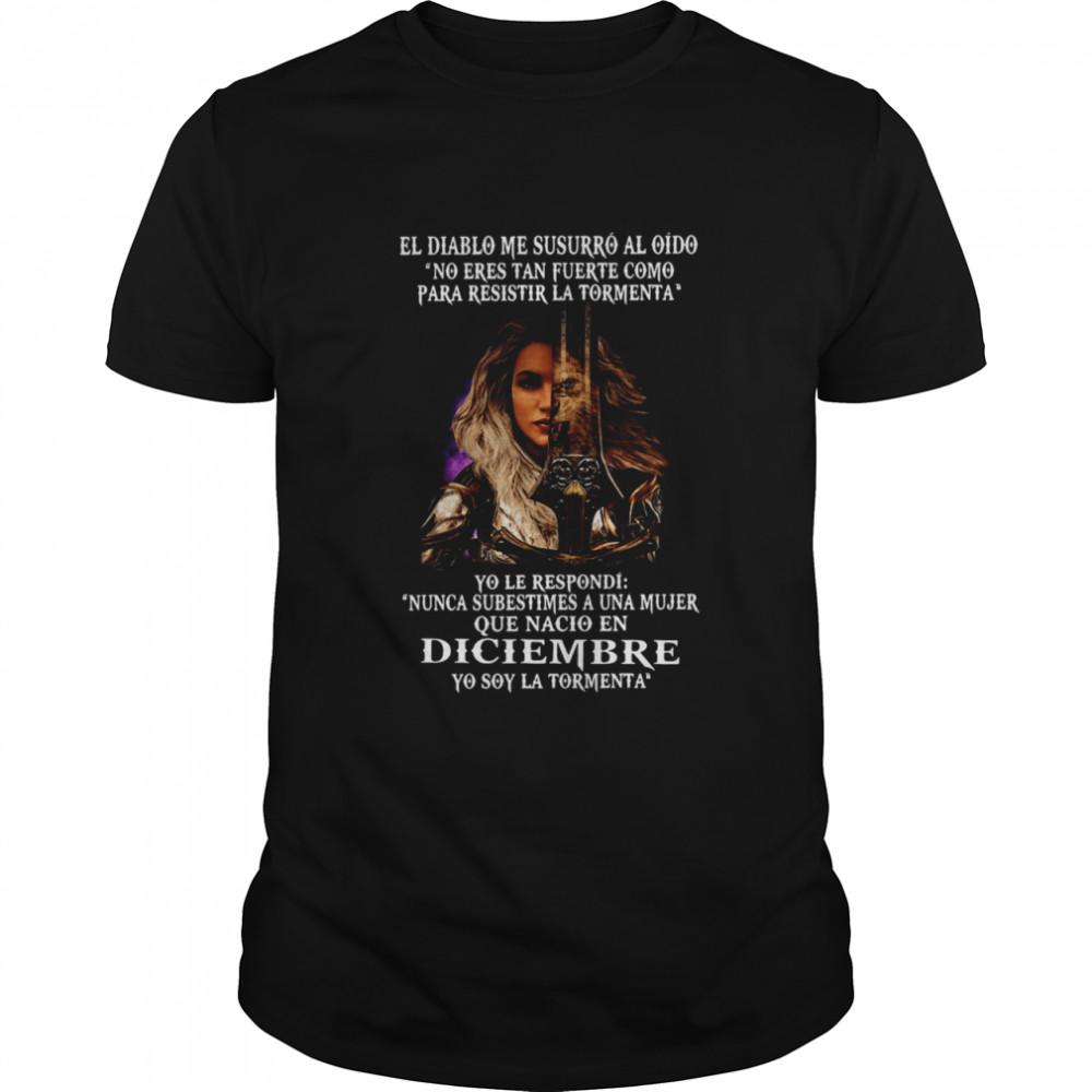El Diablo Me Susurro Al Oido No Eres Tan Fuerte Como Para Resistir La Tormenta Diciembre T-shirt Classic Men's T-shirt