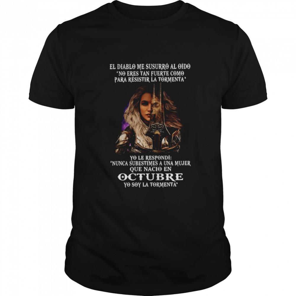 El Diablo Me Susurro Al Oido No Eres Tan Fuerte Como Para Resistir La Tormenta Octubre T-shirt Classic Men's T-shirt